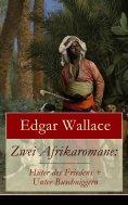 ebook: Zwei Afrikaromane: Hüter des Friedens + Unter Buschniggern