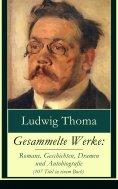ebook: Gesammelte Werke: Romane, Geschichten, Dramen und Autobiografie (107 Titel in einem Buch)