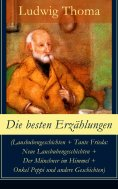 eBook: Die besten Erzählungen (Lausbubengeschichten + Tante Frieda: Neue Lausbubengeschichten + Der Münchne