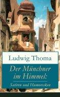 eBook: Der Münchner im Himmel: Satiren und Humoresken