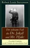 eBook: Der seltsame Fall des Dr. Jekyll und Mr. Hyde: Fesselnde Einblicke in die Untiefen der menschlichen