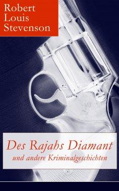 eBook: Des Rajahs Diamant und andere Kriminalgeschichten