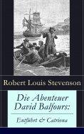 eBook: Die Abenteuer David Balfours: Entführt & Catriona