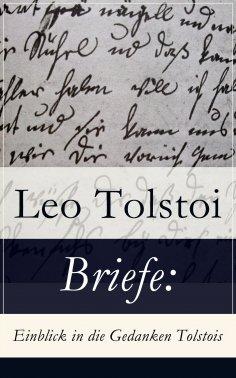 eBook: Briefe: Einblick in die Gedanken Tolstois