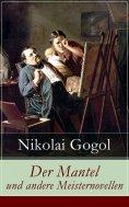 eBook: Der Mantel und andere Meisternovellen