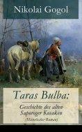 eBook: Taras Bulba: Geschichte des alten Saporoger Kosaken (Historischer Roman)