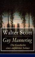 eBook: Guy Mannering - Die Geschichte eines entführten Sohnes