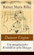 ebook: Duineser Elegien: Ein metaphysisches Weltbild in zehn Skizzen