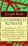 eBook: Gesammelte Romane: Radetzkymarsch + Hiob + Die Kapuzinergruft + Hotel Savoy + Das Spinnennetz + Die