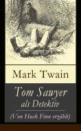 eBook: Tom Sawyer als Detektiv (Von Huck Finn erzählt)