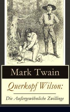 eBook: Querkopf Wilson: Die Außergewöhnliche Zwillinge