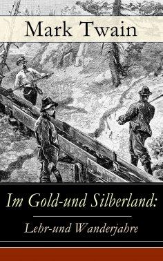 eBook: Im Gold-und Silberland: Lehr-und Wanderjahre