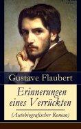 eBook: Erinnerungen eines Verrückten (Autobiografischer Roman)