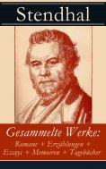 ebook: Gesammelte Werke: Romane + Erzählungen + Essays + Memoiren + Tagebücher