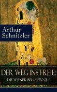 ebook: Der Weg ins Freie: Die Wiener Belle Époque