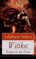 ebook: Witiko: Kampf um den Thron