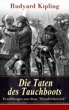 """eBook: Die Taten des Tauchboots - Erzählungen aus dem """"Handelsbetrieb"""""""