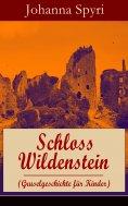 ebook: Schloss Wildenstein (Gruselgeschichte für Kinder)
