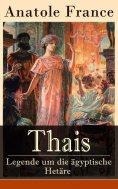 eBook: Thais - Legende um die ägyptische Hetäre