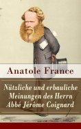 eBook: Nützliche und erbauliche Meinungen des Herrn Abbé Jérôme Coignard