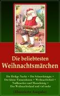 ebook: Die beliebtesten Weihnachtsmärchen: Die Heilige Nacht + Die Schneekönigin + Der kleine Tannenbaum +
