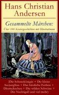 ebook: Gesammelte Märchen: Über 100 Kindergeschichten mit Illustrationen (Die Schneekönigin + Die kleine Se