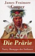 eBook: Die Prärie - Natty Bumppo der Indianer