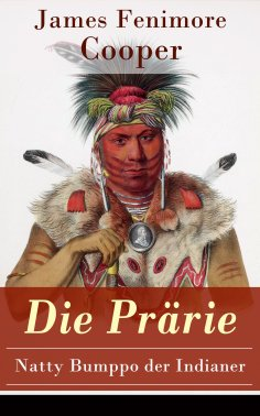 ebook: Die Prärie - Natty Bumppo der Indianer