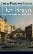 eBook: Der Bravo - Eine venezianische Geschichte