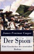 ebook: Der Spion - Eine Geschichte des neutralen Bodens
