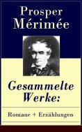 eBook: Gesammelte Werke: Romane + Erzählungen