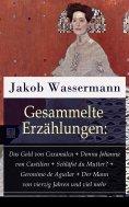 eBook: Gesammelte Erzählungen: Das Gold von Caxamalca + Donna Johanna von Castilien + Schläfst du Mutter? +