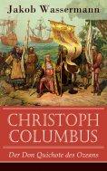 eBook: Christoph Columbus - Der Don Quichote des Ozeans