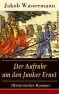 eBook: Der Aufruhr um den Junker Ernst