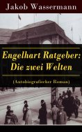 ebook: Engelhart Ratgeber: Die zwei Welten (Autobiografischer Roman)