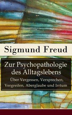 ebook: Zur Psychopathologie des Alltagslebens