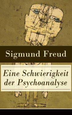 ebook: Eine Schwierigkeit der Psychoanalyse
