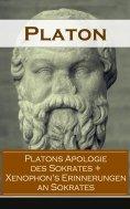 eBook: Platons Apologie des Sokrates + Xenophon's Erinnerungen an Sokrates