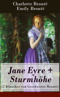 eBook: Jane Eyre + Sturmhöhe (2 Klassiker von Geschwister Brontë)