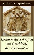 eBook: Gesammelte Schriften zur Geschichte der Philosophie