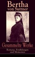 ebook: Gesammelte Werke: Romane, Erzählungen und Memoiren