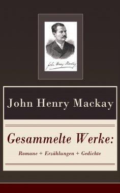 eBook: Gesammelte Werke: Romane + Erzählungen + Gedichte