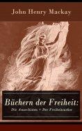 eBook: Büchern der Freiheit: Die Anarchisten + Der Freiheitsucher