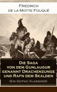 eBook: Die Saga von dem Gunlaugur genannt Drachenzunge und Rafn dem Skalden (Ein Gothic Klassiker)