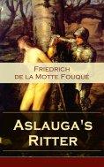 eBook: Aslauga's Ritter