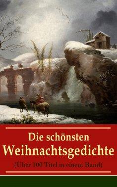 eBook: Die schönsten Weihnachtsgedichte (Über 100 Titel in einem Band)