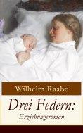 eBook: Drei Federn: Erziehungsroman