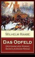 eBook: Das Odfeld (Historischer Roman: Siebenjähriger Krieg)