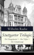 eBook: Stuttgarter Trilogie: Der Hungerpastor + Abu Telfan + Der Schüdderump