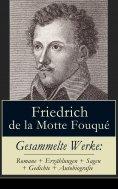 eBook: Gesammelte Werke: Romane + Erzählungen + Sagen + Gedichte + Autobiografie